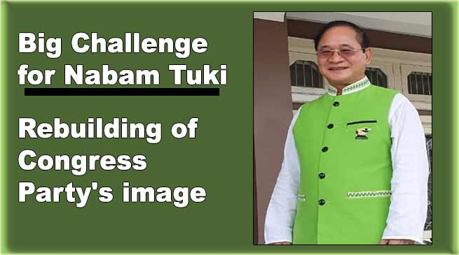 Nabam Tuki's First Priority is to regain the lost image of Congress party