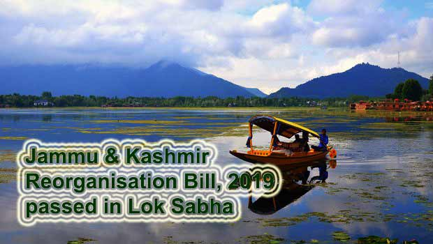 Jammu & Kashmir Reorganisation Bill, 2019 passed in Lok Sabha