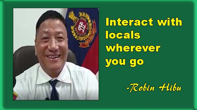 Interact with locals wherever you go, says Robin Hibu