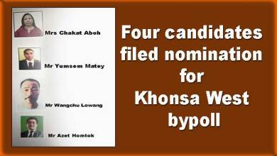 Photo of Arunachal: Four candidates filed nomination for Khonsa West bypoll