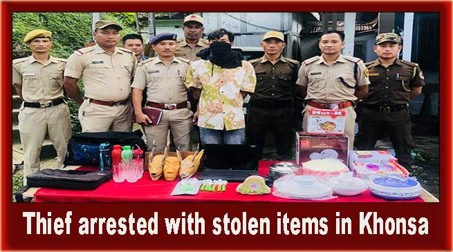 Arunachal: Thief arrested with stolen items in Khonsa