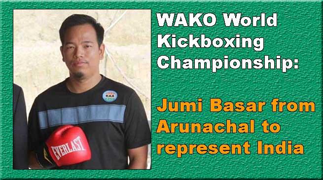 WAKO World Kickboxing Championship: Jumi Basar from Arunachal to represent India