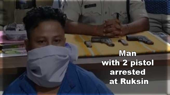 Arunachal: Man with 2 pistol arrested at Ruksin