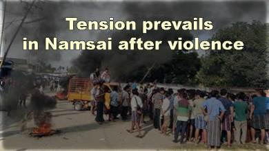Photo of Arunachal: Tension prevails in Namsai after violence