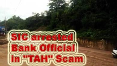 "Photo of Itanagar: SIC arrests Bank Official in Trans Arunachal Highway ""TAH"" Scam"