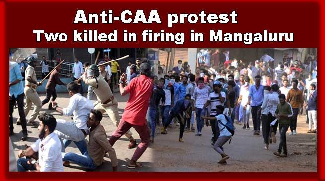 Anti-CAA protest: Two killed in firing in Mangaluru