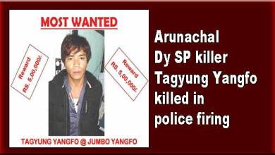 Photo of Arunachal Dy SP killer Tagyung Yangfo killed in police firing