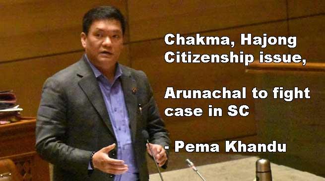 Chakma, Hajong Citizenship issue, Arunachal to fight case in SC- Khandu