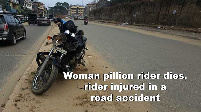 Itanagar: Woman pillion rider dies, rider injured in a road accident