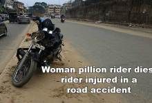 Photo of Itanagar: Woman pillion rider dies, rider injured in a road accident