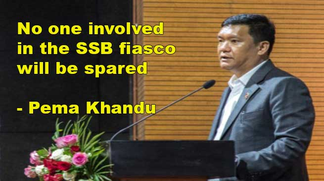 APSSB Fiasco: No one will be spared and the guilty will be punished- Pema Khandu