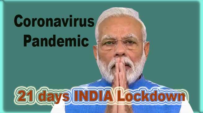 Coronavirus Pandemic: India will go for 21 days Lockdown- PM Modi