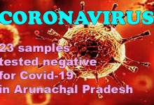 Photo of Coronavirus: 23 samples tested negative for Covid-19 in Arunachal Pradesh