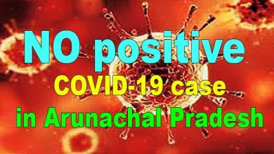 Photo of Coronavirus: All 19 sample of covid-19 tested NEGATIVE in Arunachal Pradesh