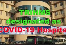 Corona Crisis: TRIHMS– has been designated as the COVID-19 Hospital