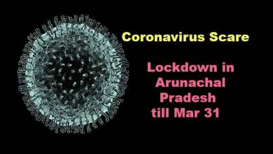 Photo of Coronavirus Scare: Lockdown in Arunachal Pradesh till Mar 31