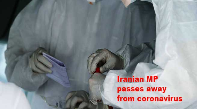 COVID-19: Iranian MP passes away from coronavirus