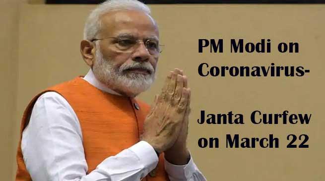 PM Modi on Coronavirus-Follow Janta Curfew on March 22