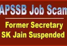 APSSB Job Scam: Former Secretary SK Jain Suspended