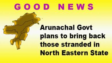 Photo of Arunachal: State Govt plans to bring back those stranded in North Eastern States