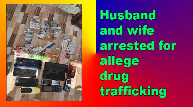 Itanagar: Husband and wife arrested for allege drug trafficking