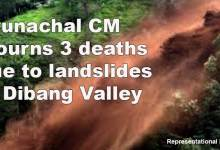 Photo of Arunachal: CM Mourns 3 deaths due to landslides in Dibang Valley, grants ex-gratia