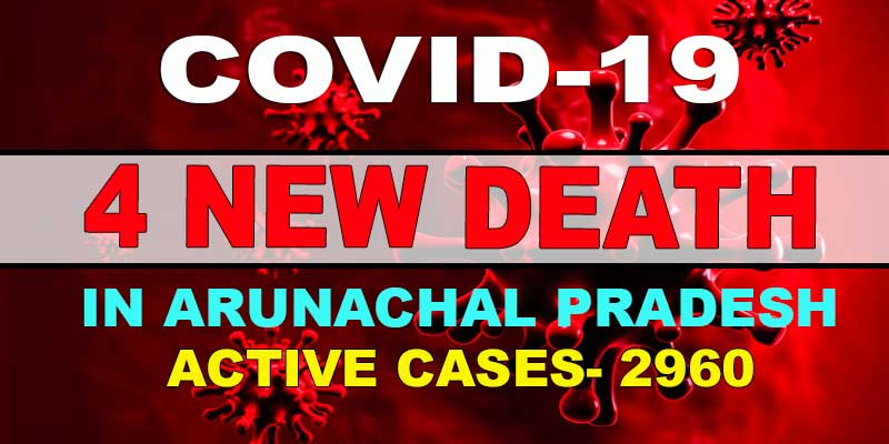 Arunachal Pradesh: four new Covid-19 death, 148 fresh cases confirmed on Tuesday