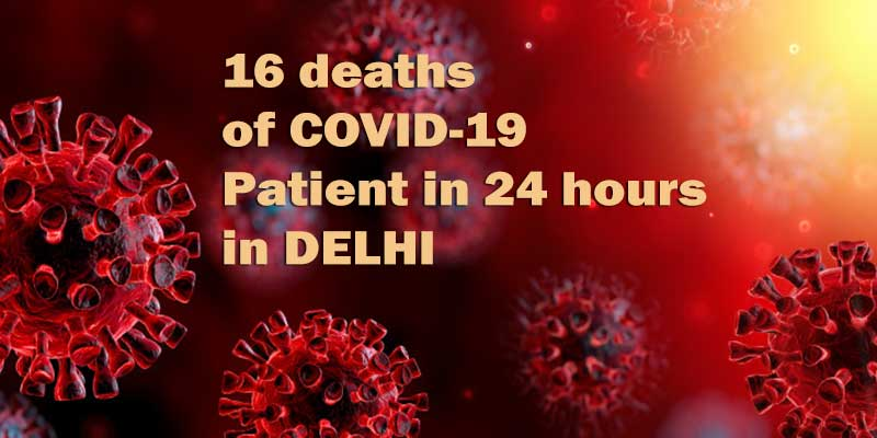 COVID-19: Delhi reports 757 new infections, 16 deaths in 24 hours
