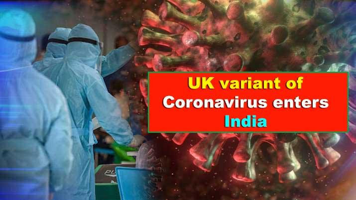 UK variant Coronavirus enters India, 20 test found positive
