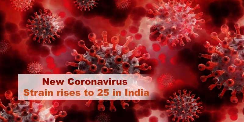 New Coronavirus Strain rises to 25 in India