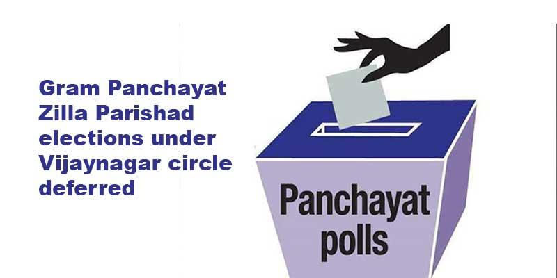 Arunachal: Gram Panchayat, Zilla Parishad elections under Vijaynagar circle deferred