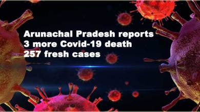 Arunachal Pradesh reports 3 more Covid-19 death, 257 fresh cases
