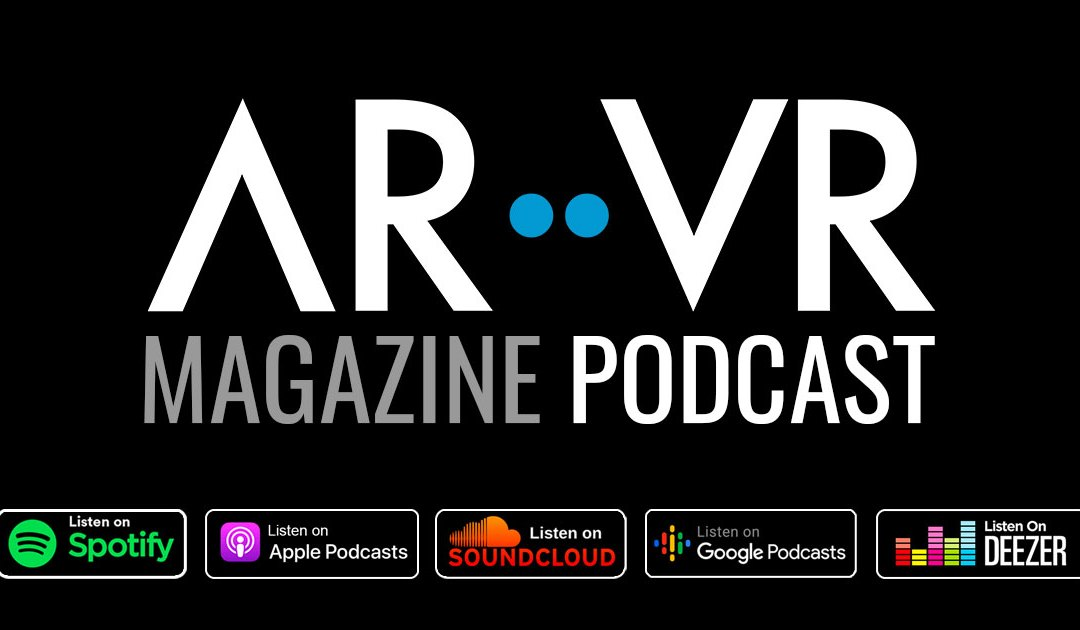 Announcing the AR/VR Magazine Podcast!