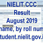 Candidates can search your NIELIT CCC result August 2019 by name or by roll number or by application number. CCC result will be available on student.nielit.gov.in website.