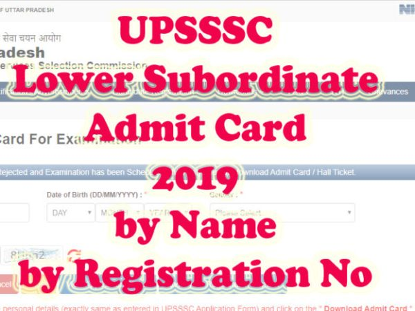 UPSSSC released the exam date and admit card of UPSSSC Lower Subordinate 2019 exam by name or by registration number. It is released against the advertisement 01/2019. UPSSSC Lower Subordinate exam date 2019 is 30-09-2019 and 01-10-2019