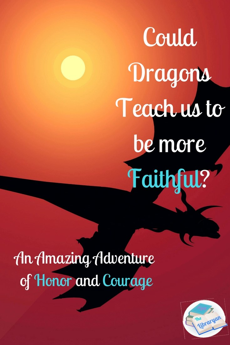 Could Dragons Teach us to be more Faithful? An Amazing Adventure of Honor and Courage