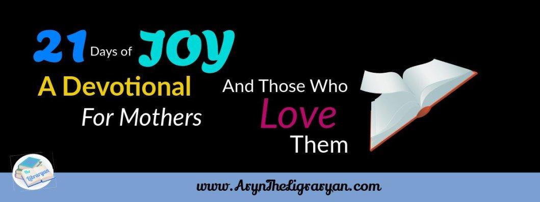 21 Days of Joy celebrates moms in a short story #devotional