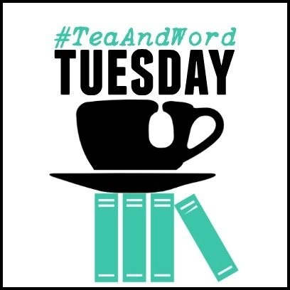 Tea and Word Tuesday Linkup