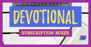 Devotional Subscription Boxes