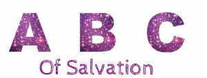 ABC of Salvation: Faith 101