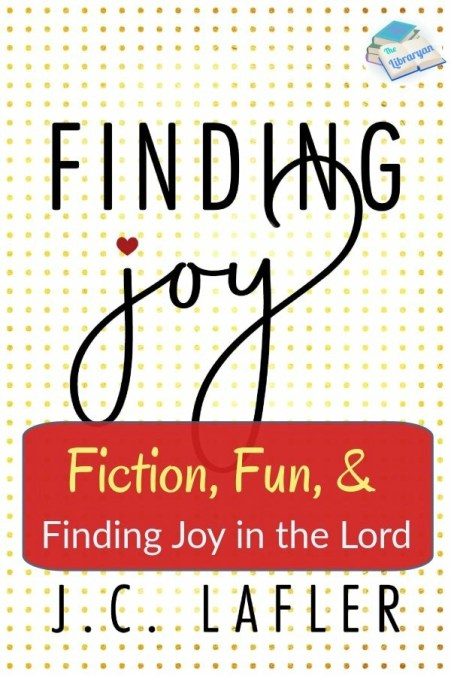 Fiction, Fun, finding joy in the Lord (Finding Joy Book cover)
