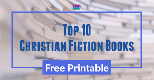 Top 10 Christian Fiction Books: Free Printable