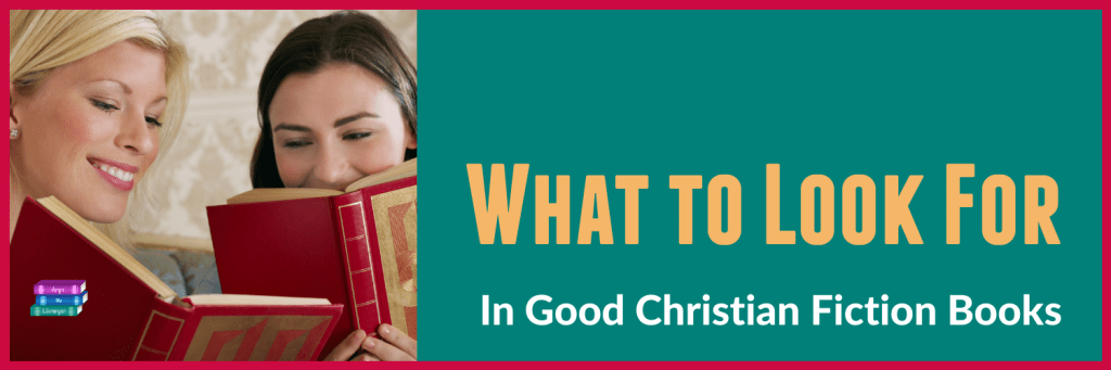 What to look for in good Christian fiction books