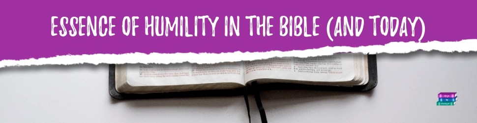 The Essence of Humility in the Bible