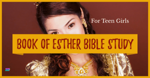 Book of Esther Bible Study for Teen Girls