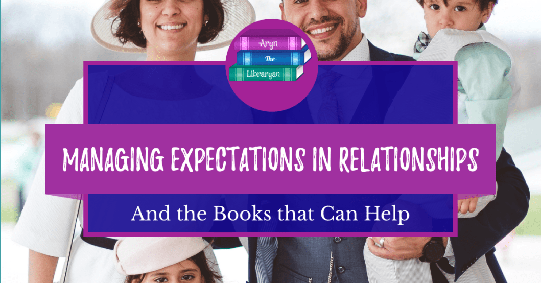 Managing expections in relationships and the Christian books that can help.