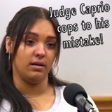 Judge Caprio cops to his mistake!