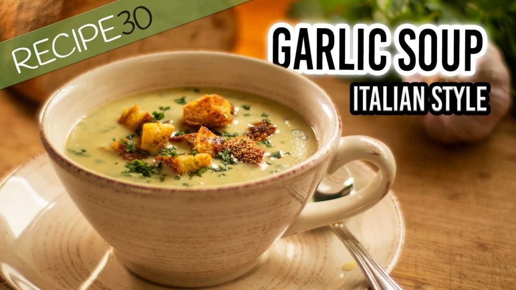 Read more about the article Garlic Soup Italian style with crispy croutons