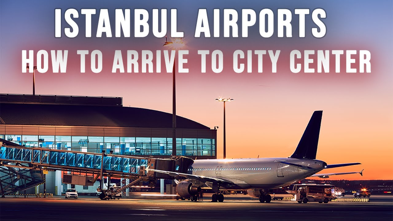 How to Go from the Istanbul Airports to the City Center | FULL UPDATED GUIDE 2021