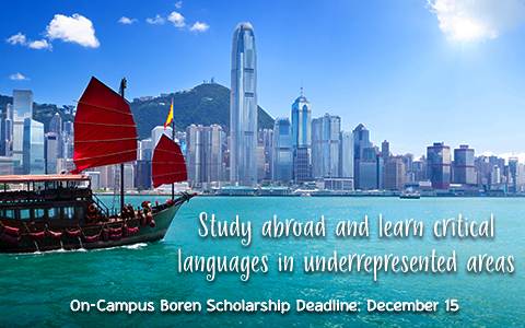 Banner with the words Study abroad and learn critical languages in underrepresented areas; on-campus Boren Scholarship Deadline: December 15